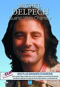 Michel Delpech : Quand j'étais chanteur: Michel Delpech