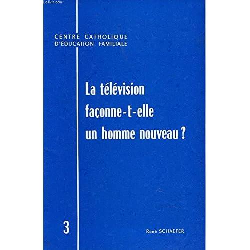 LA TELEVISION FACONNE-T-ELLE UN HOMME NOUVEAU ?
