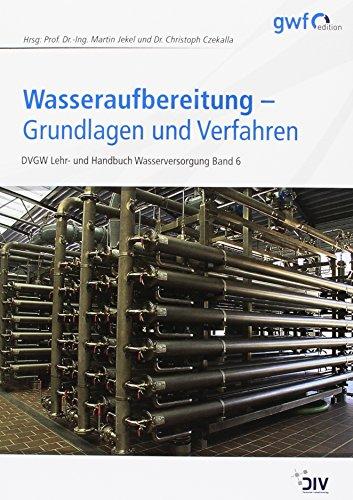 wasseraufbereitung-grundlagen-und-verfahren-dvgw-lehr-und-handbuch-wasserversorgung-bd-6