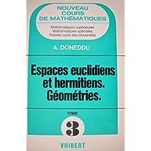 A. doneddu - Cours de mathématiques. espaces euclidiens. géométrie 3- mathématiques supérieures, premier cycle universitaire. classes préparatoires
