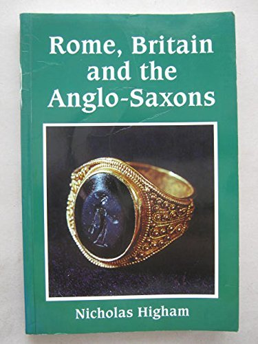 Rome, Britain and the Anglo-Saxons (Archaeology of Change) by Nicholas J. Higham (1993-03-02)