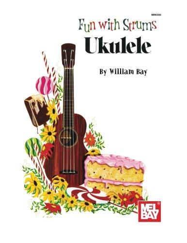 Fun with Strums: Ukulele