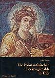 Die konstantinischen Deckengemälde in Trier - Erika Simon