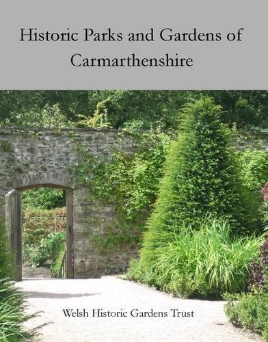 Historic Parks and Gardens of Carmarthenshire