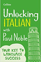 Unlocking Italian with Paul Noble: Your key to language success with the bestselling language coach Paperback