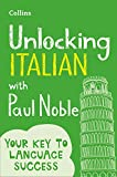 Unlocking Italian with Paul Noble: Your key to language success with the bestselling language coach