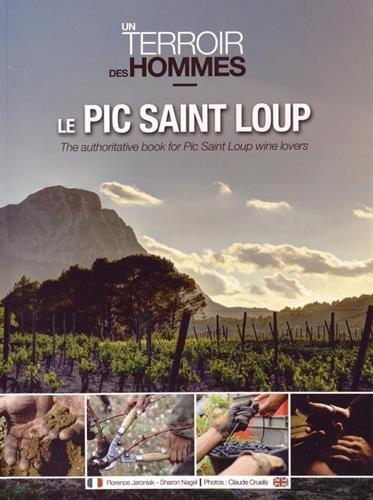 Le Pic Saint Loup : Un terroir, des hommes