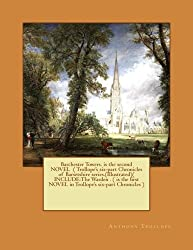 Barchester Towers. is the second NOVEL (Trollope's six-part Chronicles of Barsetshire series.(Illustrated)(INCLUDE:The Warden (is the first NOVEL in Trollope's six-part Chronicles)
