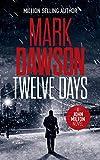 Twelve Days (John Milton Thrillers Book 14) by Mark Dawson