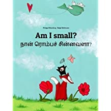 Am I small? Nan rompac cinnavala?: Children's Picture Book English-Tamil (Bilingual Edition) by Philipp Winterberg (2014-02-13)