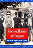 Somerton, Ilchester and Langport in Old Photographs (Britain in Old Photographs)