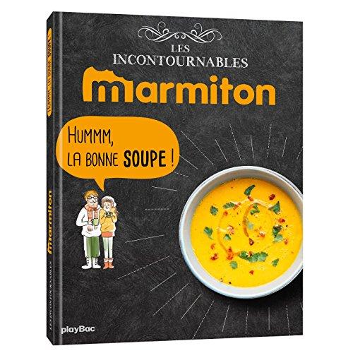 Hmm la bonne soupe ! : Les recettes incontournables