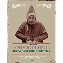 The Worst Jobs In History: A Vivid and Disgusting Alternative History of Britain: Two Thousand Years of Miserable Employment