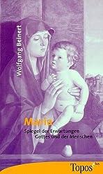 Maria: Spiegel der Erwartungen Gottes und der Menschen (Topos plus - Taschenbücher)