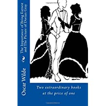 The Importance of Being Earnest and The Picture of Dorian Gray: Two extraordinary books at the price of one