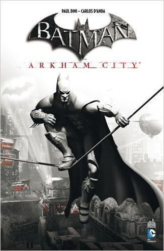 Album Batman Arkham City + jeu vidéo PC de Paul Dini,Derek Fridolfs,Dustin Nguyen ( 6 septembre 2012 )