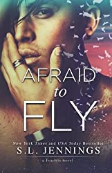Afraid to Fly (The Fearless Series) (Volume 2) by S.L. Jennings (2015-06-02)