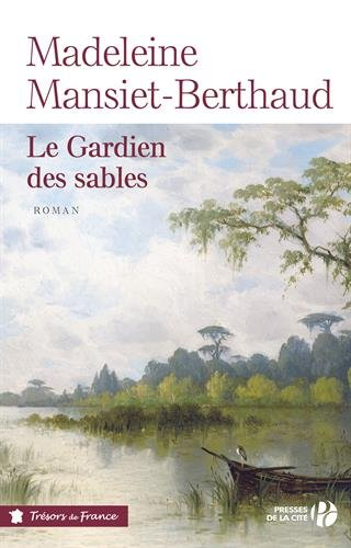 Le gardien des sables ([1]) : Le gardien des sables : roman. Tome 1