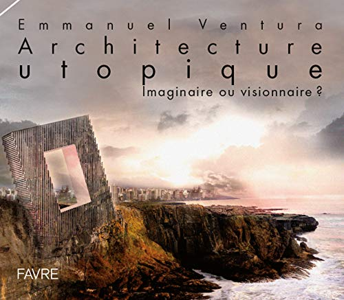 Architecture utopique par Emmanuel Ventura