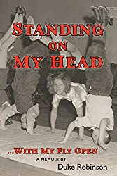 Standing On My Head ... With My Fly Open