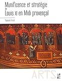 Munificence et stratégie de Louis XI en Midi provençal