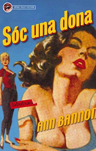 Sóc una dona (LB Book 732) (Catalan Edition) por Ann Bannon