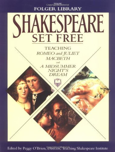 shakespeare-set-free-teaching-romeo-juliet-macbeth-a-midsummer-nights-dream-the-folger-library-by-wi