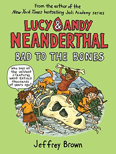 Lucy & Andy Neanderthal: Bad to the Bones (Lucy and Andy Neanderthal)