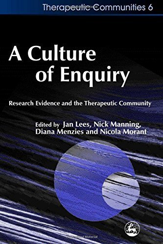 A Culture of Enquiry: Research Evidence and the Therapeutic Community (Therapeutic Communities) (Community, Culture and Change) by Jan Lees (2003-10-15)