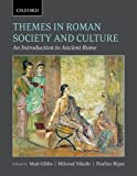 Themes in Roman Society and Culture: An Introduction to Ancient Rome (Classical Studies)