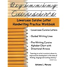 Beginning Cursive: Lowercase Cursive Letter Handwriting Practice Workbook (English Edition)