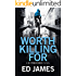 Worth Killing For (A DI Fenchurch Novel Book 2)