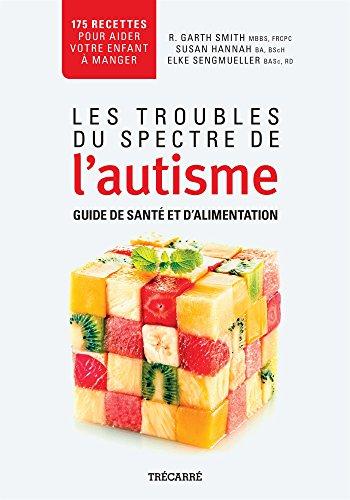 Les Troubles du Spectre de l'Autisme: Guide de Sante et d'Alimen-