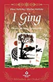 I Ging: Bibliothek der Orakel - Orakel, Beratung, Lebenshilfe - Marlies Holitzka