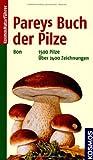 Pareys Buch der Pilze (Kosmos-Naturführer)