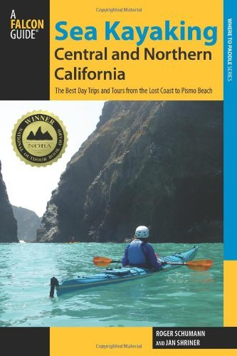 Sea Kayaking Central and Northern California, 2nd: The Best Days Trips and Tours from the Lost Coast to Pismo Beach (Paddling Series) (Regional Sea Kayaking Series) (English Edition) Falcon Beach-serie