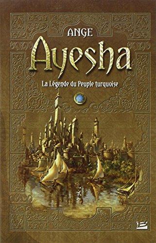 Les Intégrales Bragelonne – Ayesha - La Légende du Peuple turquoise