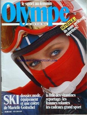 OLYMPE [No 2] du 01/12/1979 - le sport au feminin ils nous preferent sportives ski, mode , equipement et une colere de marielle goitschel - la folie des vitamines les femmes volantes
