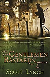 The Gentleman Bastard Sequence: The Lies of Locke Lamora, Red Seas Under Red Skies, The Republic of Thieves by Scott Lynch (2016-05-26)