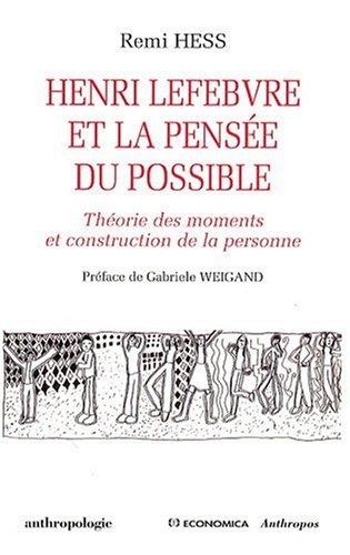 Henri Lefebvre et la pensée du possible : Théorie des moments et construction de la personne