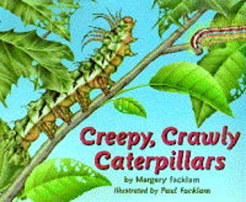 Creepy Crawley Caterpillar by Margery Facklam (1996-03-07)