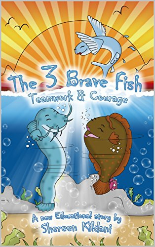The 3 Brave Fish: Teamwork & Courage (Sunshine Printing Children's Books Book 1) (English Edition)
