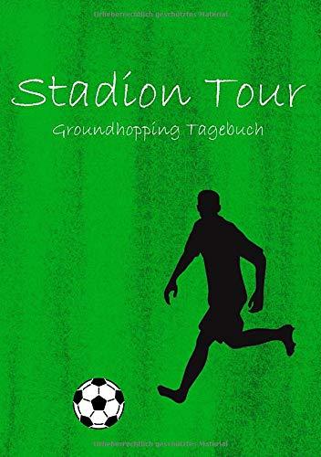 Stadion Tour: Groundhopping Tagebuch I Eintragbuch für Stadion Besuche I Fußball I Motiv: Fußballspieler