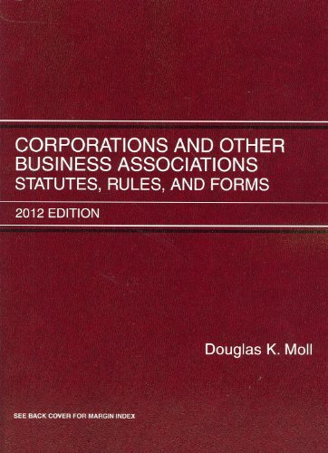 corporations-and-other-business-associations-statutes-rules-and-forms-by-douglas-k-moll-2012-08-03