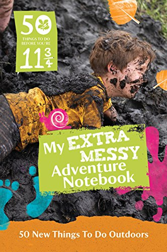 50 Things to Do Before You're 11 3/4: Extra Messy Edition (National Trust) por The National Trust