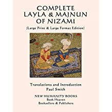 COMPLETE LAYLA AND MAJNUN OF NIZAMI: (Large Print & Large Format Edition)