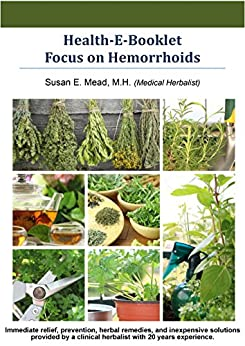 Health-E-Booklet: Focus on Hemorrhoids (Health-E-Booklet Natural Remedies for Everyday Health Problems Book 1) (English Edition) par [Mead, Susan]