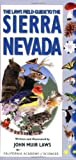 The Laws Field Guide to the Sierra Nevada (California Academy of Sciences)