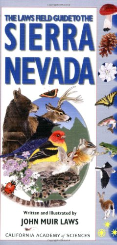 The Laws Field Guide to the Sierra Nevada (California Academy of Sciences) por John Muir Laws