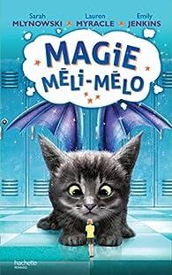 Magie Méli-Mélo, tome 2 par Sarah Mlynowski